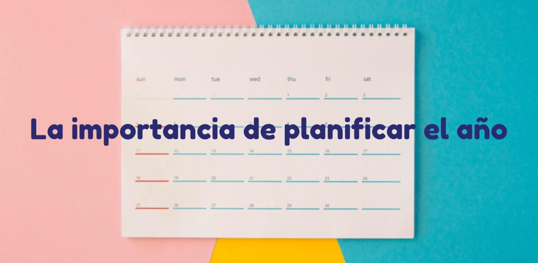 La importancia de planificar el año.