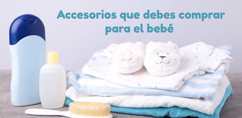 Accesorios que debes comprar para el bebé