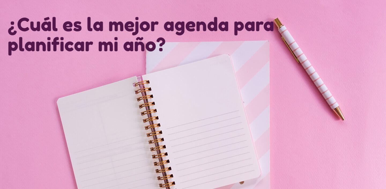 ¿Cuál es la mejor agenda para planificar mi año?