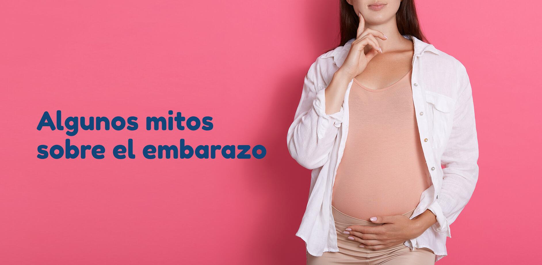 Algunos mitos sobre el embarazo