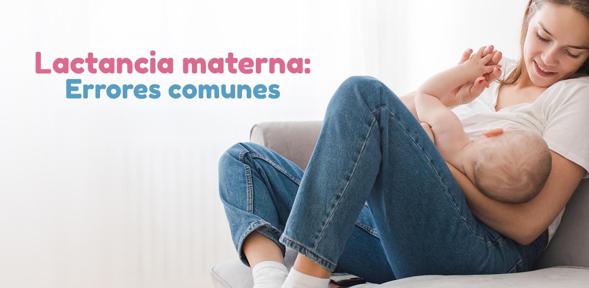 Lactancia materna: Errores comunes